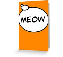 MEOW by Bubble-Tees.com Greeting Card