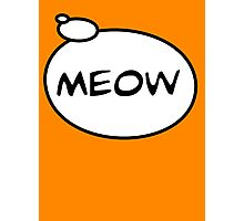 MEOW by Bubble-Tees.com Photographic Print