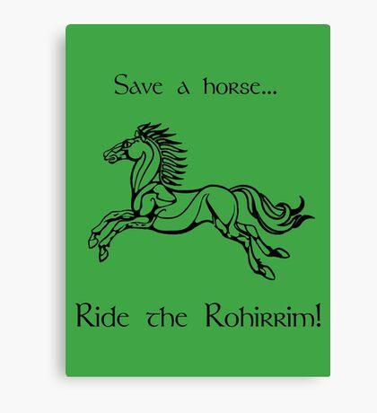 Save a horse... Ride the Rohirrim! - Black Canvas Print