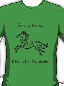 Save a horse... Ride the Rohirrim! - Black T-Shirt
