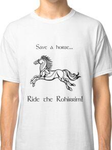 Save a horse... Ride the Rohirrim! - Black Classic T-Shirt