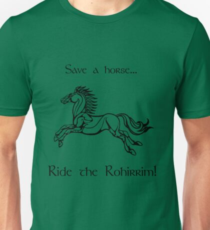 Save a horse... Ride the Rohirrim! - Black Unisex T-Shirt