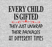 every child is gifted they just unwrap their packages at different times Unisex T-Shirt