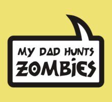 MY DAD HUNTS ZOMBIES by Bubble-Tees.com Kids Tee