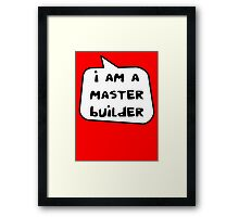 I AM A MASTER BUILDER by Bubble-Tees.com Framed Print
