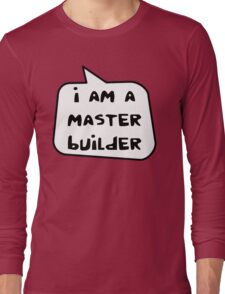 I AM A MASTER BUILDER by Bubble-Tees.com Long Sleeve T-Shirt