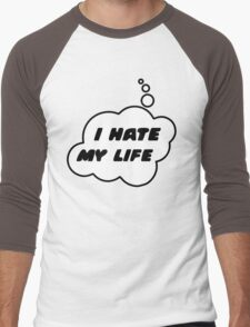 I HATE MY LIFE by Bubble-Tees.com T-Shirt