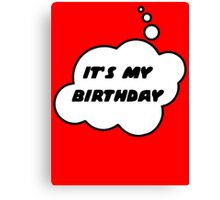 It's My Birthday by Bubble-Tees.com Canvas Print