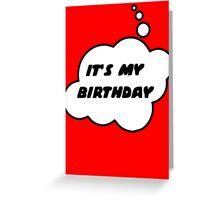 It's My Birthday by Bubble-Tees.com Greeting Card