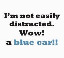 I'm not easily distracted by michelleduerden