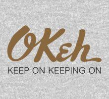 Okeh - Keep on Keeping on by EvilGravy