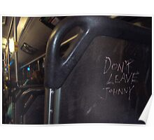 Don't leave Johnny... Poster