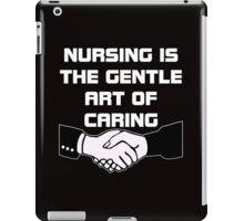 nursing is the gentle art of caring iPad Case/Skin