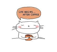 Life begins... after coffee / Cat doodle Photographic Print