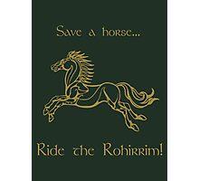 Save a horse... Ride the Rohirrim! - Tan Photographic Print