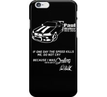 A Tribute to Paul Walker t shirt, iphone case & more iPhone Case/Skin