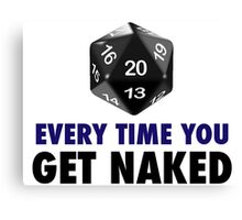 It's a Natural 20 Every Time You Get Naked (d20 Role Playing Games) Canvas Print