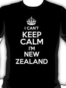 I can't keep calm I'm New Zealand T-Shirt