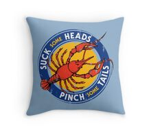 Suck Heads Pinch Tails - Distressed Throw Pillow