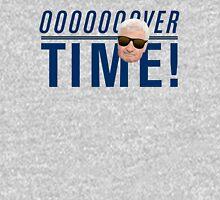 OOOOOOOOVER TIME!!!!!!  Unisex T-Shirt