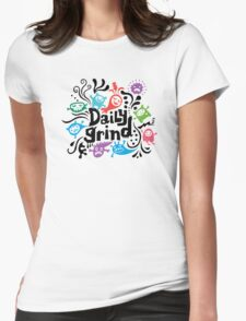 Daily grind - colors Womens Fitted T-Shirt