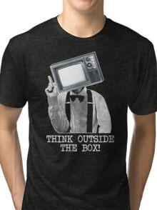 Think Outside The Box! Tri-blend T-Shirt