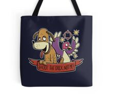 Shoot The Duck, Not Me! Tote Bag
