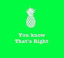 You know that's Right!--Pineapple by Immortals