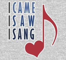 I Came I Saw I Sang by evisionarts