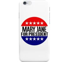 Mary Jane For President iPhone Case/Skin
