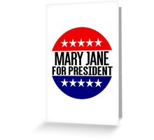 Mary Jane For President Greeting Card
