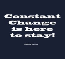Constant Change is here to stay! by michelleduerden