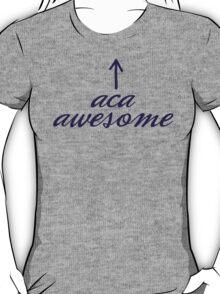 Aca-awesome! T-Shirt