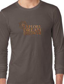 Explore. Dream. Discover. Long Sleeve T-Shirt