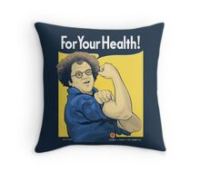For Your Health! Throw Pillow