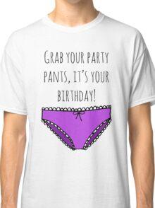 Party Pants Classic T-Shirt