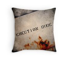 Erection Dude! Throw Pillow