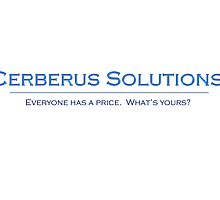 "Cerberus Solutions - ""Everyone Has a Price"" White by CerbSol"