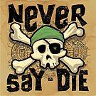 Never Say Die by pufahl