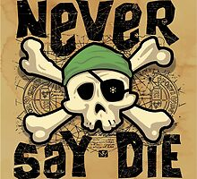 Never Say Die by pufahl