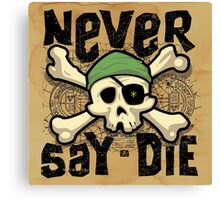 Never Say Die Canvas Print