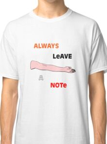 Always Leave a Note Classic T-Shirt