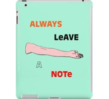Always Leave a Note iPad Case/Skin