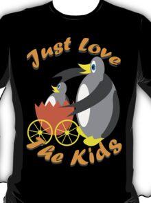 Just Love The Kids T-Shirt