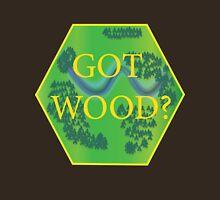 Got Wood? - Catan Unisex T-Shirt