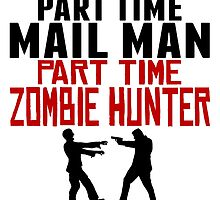 Mail Man Part Time Zombie Hunter by GiftIdea