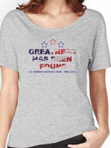Greatness Has Been Found Women's Relaxed Fit T-Shirt
