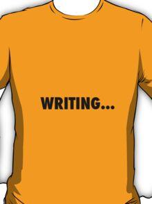 Writing... T-Shirt