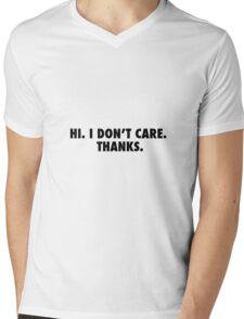 Hi. I don't care. Mens V-Neck T-Shirt