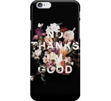 No Thanks I'm Good iPhone Case/Skin